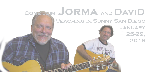 Come Join Jorma & David Teaching in San Diego January 25-29, 2016