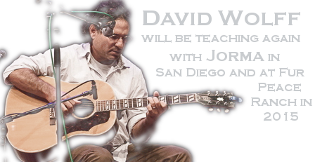 David Wolff will be teaching with Jorma in San Diego February 3rd - 7th, 2014 and at Fur Peace Ranch on April 4th - April 7th.